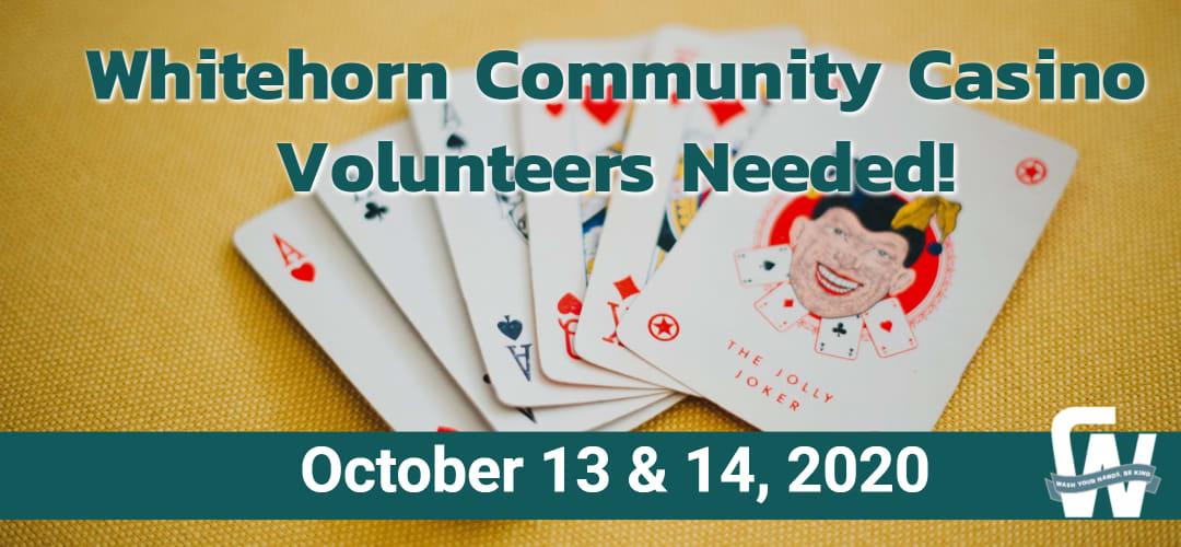 Casino Volunteers Needed Oct 13 & 14